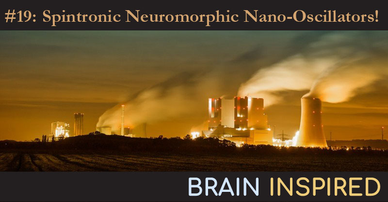 BI 019 Julie Grollier: Spintronic Neuromorphic Nano-Oscillators!