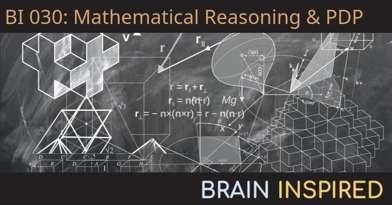 BI 030 Jay McClelland: Mathematical Reasoning and PDP