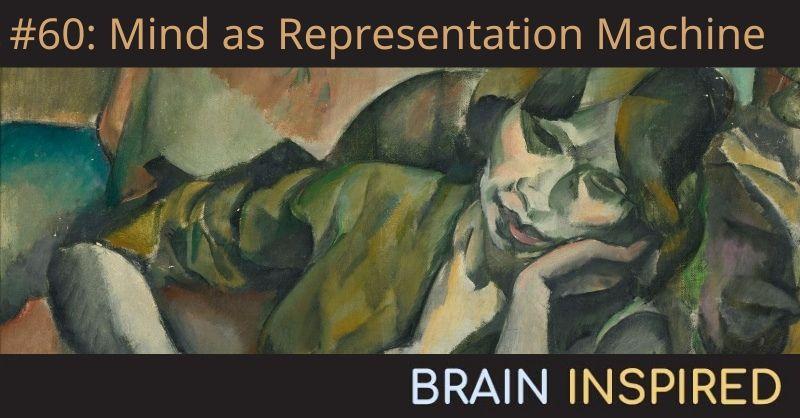 BI 060 Michael Rescorla: Mind as Representation Machine