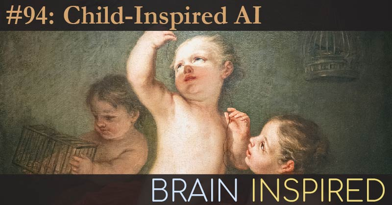 BI 094 Alison Gopnik: Child-Inspired AI