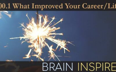 BI 100.1 Special: What Has Improved Your Career or Well-being?