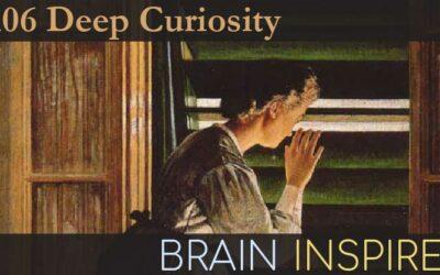 BI 106 Jacqueline Gottlieb and Robert Wilson: Deep Curiosity