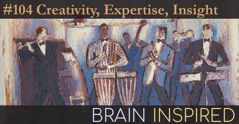 BI 104 John Kounios and David Rosen: Creativity, Expertise, Insight
