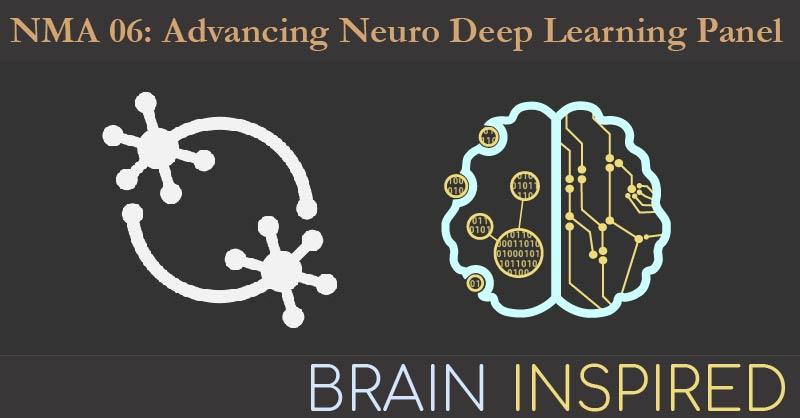 BI NMA 06: Advancing Neuro Deep Learning Panel