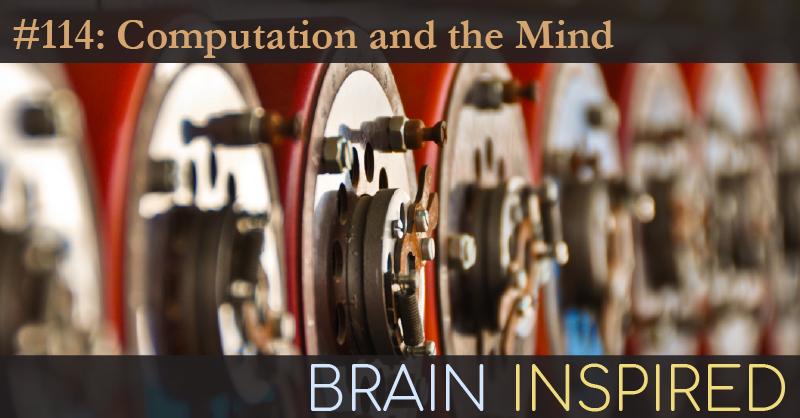 BI 114 Mark Sprevak and Mazviita Chirimuuta: Computation and the Mind
